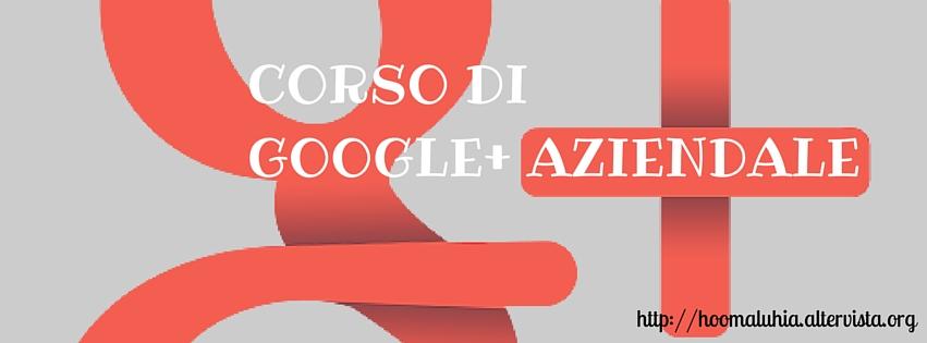 Corso di Google plus aziendale