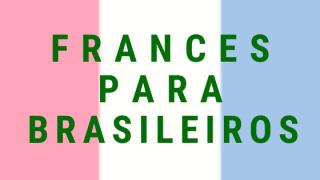 FRANCES PARA BRASILEIROS