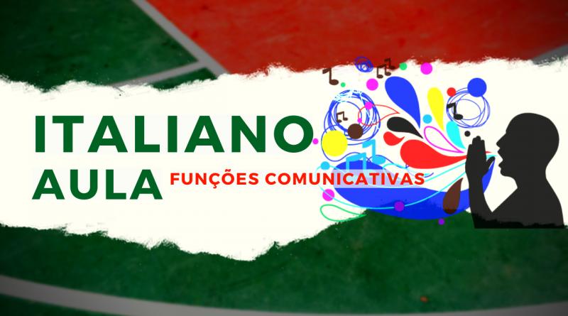 FUNÇÕES COMUNICATIVAS em italiano