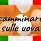 CAMMINARE SULLE UOVA - Expressão idiomática italiana