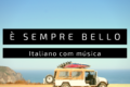 Italiano com música: É sempre bello - Coez